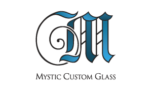 Mystic Custom Glass